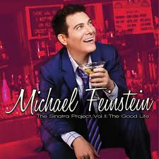The Sinatra Project, Vol. II: THE GOOD LIFE Michael Feinstein