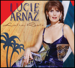Lucy Arnaz - Latin Roots